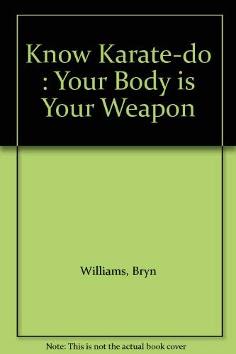9780425034873: Know Karate-do : Your Body is Your Weapon