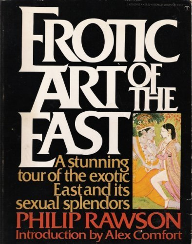 9780425034958: Erotic Art of the East. The Sexual Theme in Oriental Painting and Sculpture