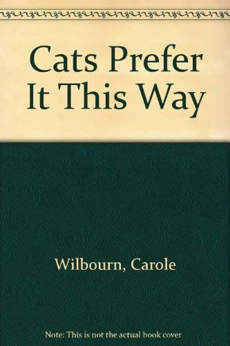 Cats Prefer It This Way: Wilbourn, Carole