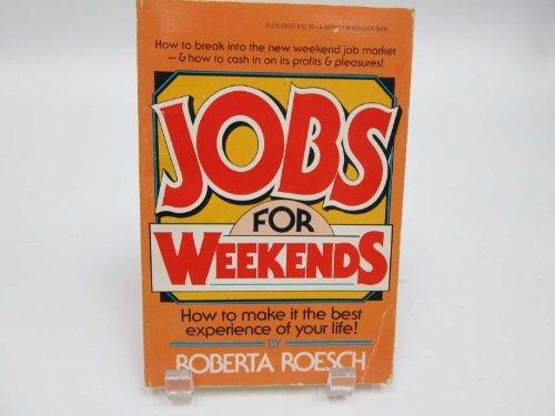 9780425036358: Jobs for weekends: Needed, weekend workers! (A Berkley Windhover book)