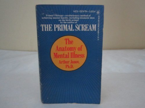 9780425036426: The Anatomy of Mental Illness: The Scientific Basis of Primal Therapy.