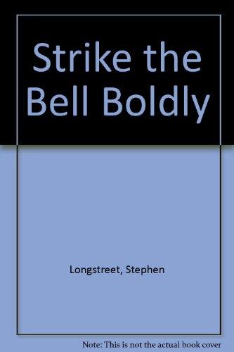 Strike the Bell Boldly: Longstreet, Stephen