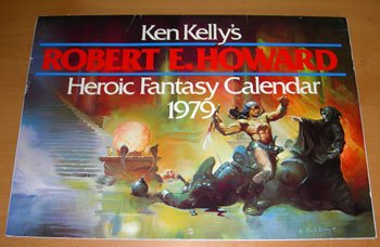 KEN KELLY'S ROBERT E. HOWARD HEROIC FANTASY: Kelly, Ken.