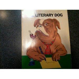 The Literary Dog: Maloney, William E.;