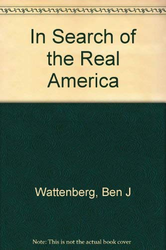 In Search of the Real America: Ben J Wattenberg