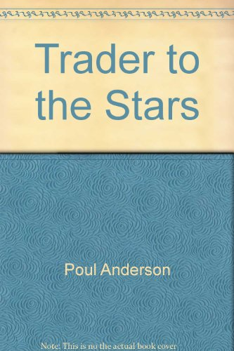 9780425039854: Trader To The Stars