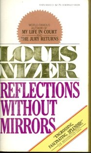 Reflections Without Mirrors: An Autobiography of the Mind (9780425041437) by Louis Nizer