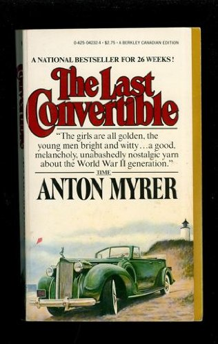 The Last Convertible: Myrer, Anton
