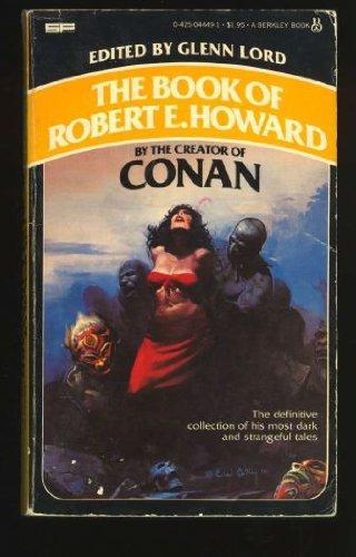 The Book of Robert E. Howard: Robert E. Howard;