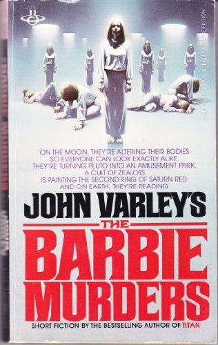 The Barbie Murders: John Varley