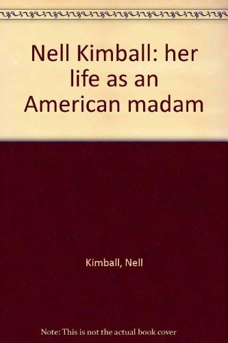9780425045824: Nell Kimball: her life as an American madam