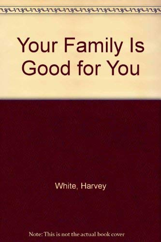 9780425046340: Your Family Is Good for You