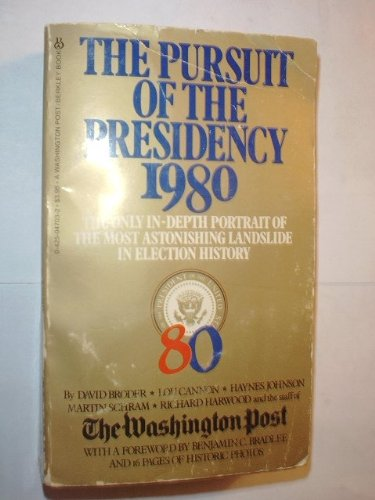 9780425047033: The Pursuit of the Presidency 1980
