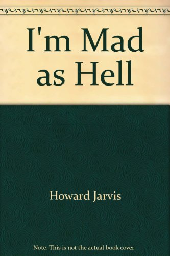 I'm Mad as Hell: Jarvis, Howard Jarvis