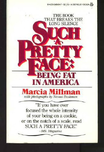 Such A Pretty Face : Being Fat in America