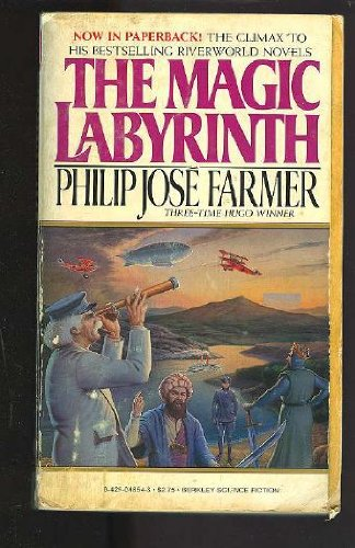 The Magic Labyrinth: The Fourth Novel in: Farmer, Philip Jose