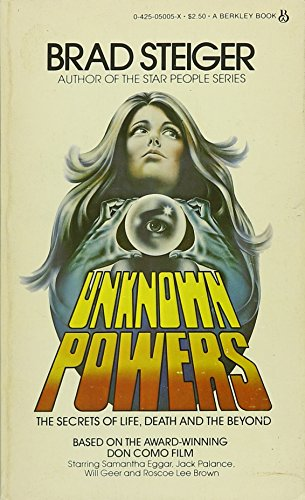 Unknown Powers: The Secrets of Life, Death and the Beyond