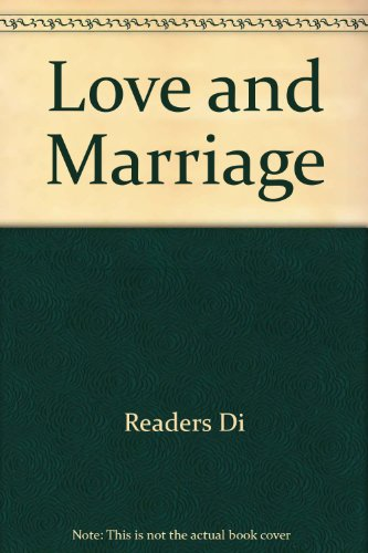 Love And Marriage (9780425050149) by Editors Of Reader's Digest