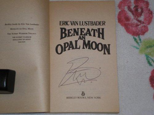 Beneath An Opal Moon: Lustbader, Eric Van