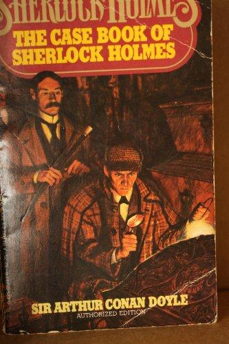 Casebook of Sherlock Holmes: Arthur Conan Doyle