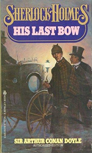 His Last Bow: Doyle, Arthur Conan