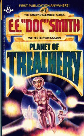 Planet of Treachery (Family D'Alembert, Bk. 7) (0425053016) by Edward E. Doc Smith; Stephen Goldin
