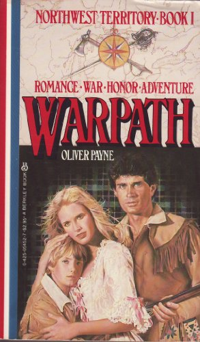 Warpath (Northwest Territory, Book 1): Payne, Oliver