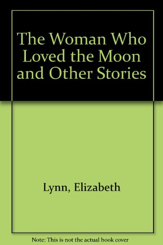 Woman Who Loved Moon (0425056112) by Lynn, Elizabeth A.