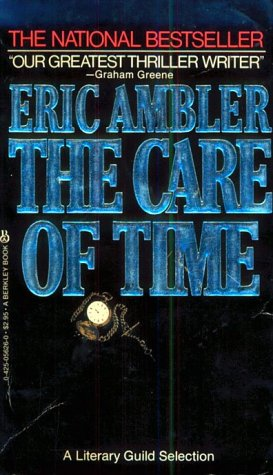 The Care of Time: Ambler, Eric