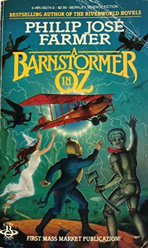 A Barnstormer In Oz: Farmer, Philip Jose