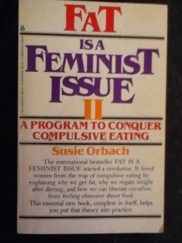 Fat is a Feminist Issue II -: Orbach, Susie