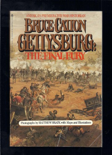 Gettysburg: The Final Fury: Catton, Bruce