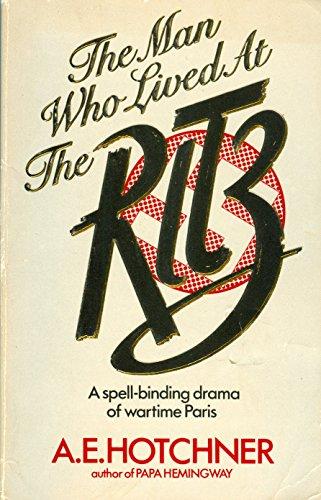 Man Who Lived At Ritz: Hotchner, A. E.