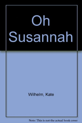 Oh Susannah (0425059766) by Wilhelm, Kate