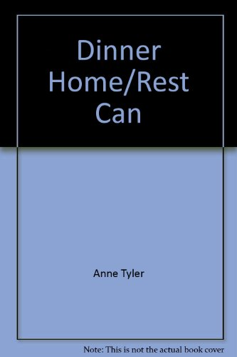Dinner Home/rest Can (0425061337) by Anne Tyler
