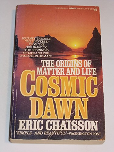 Cosmic Dawn: The Origins of Matter and Life (0425061655) by Eric Chaisson