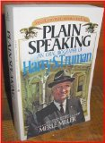 9780425067727: Plain Speaking: An Oral Biography of Harry S. Truman