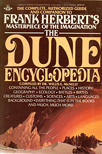 Stock image for The Dune Encyclopedia: The Complete, Authorized Guide and Companion to Frank Herbert's Masterpiece of the Imagination for sale by Wonder Book