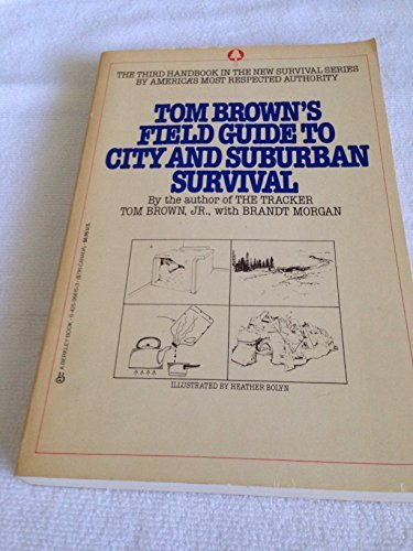 Tom Browns Field Guide To City And Suburban Survival: Tom Brown Jr. with Brandt Morgan