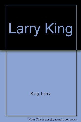 9780425068311: Larry King