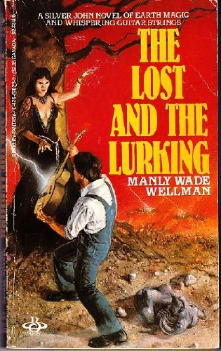 The Lost And The Lurking: Wellman, Manly Wade