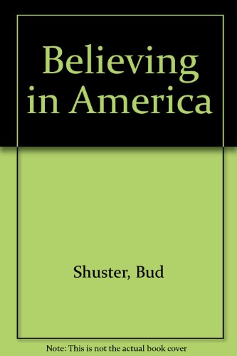 9780425070321: Believing In America