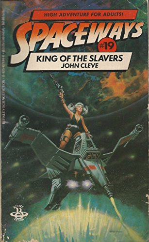 King of the Slavers (Spaceways No. 19): Cleve, John