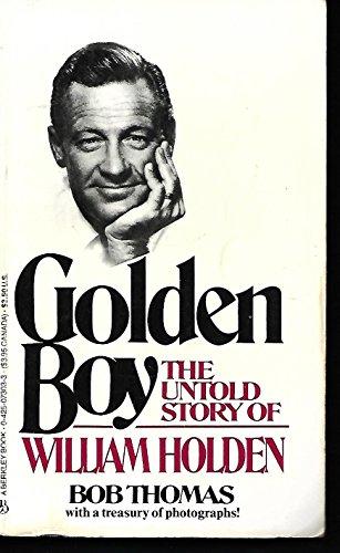 9780425073032: Golden Boy: The Untold Story of William Holden