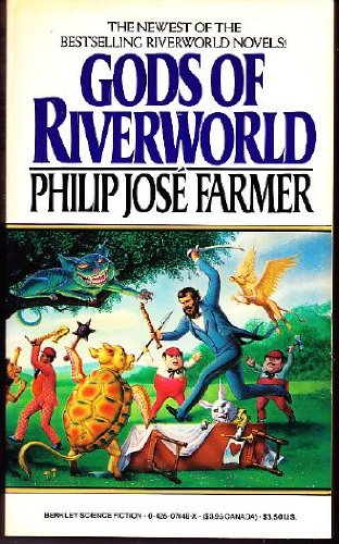 Gods of Riverworld (Fifth in the Riverworld: Farmer, Philip Jose