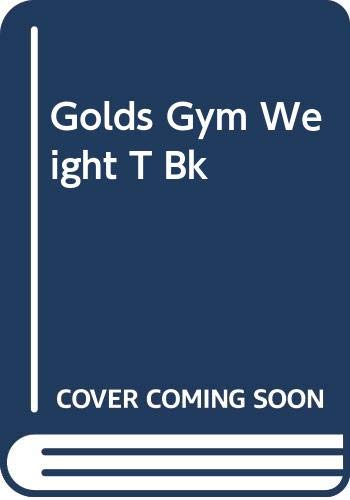 9780425074916: The Gold's Gym Weight Training Book