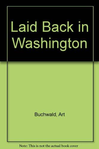 9780425075777: Laid Back in Washington