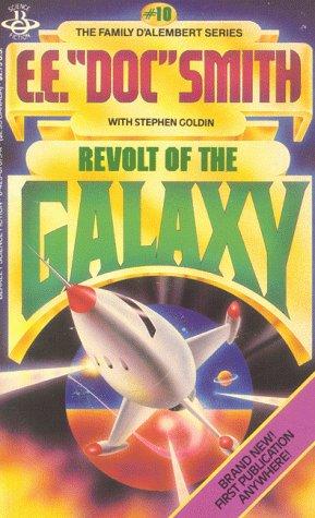 Revolt Of The Galaxy (Family D' Alembert) (042507675X) by Edward E. Smith; Stephen Goldon