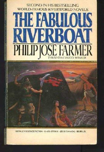 The Fabulous Riverboat (Riverworld Saga): Philip Jos� Farmer