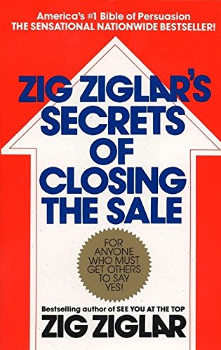 9780425081020: Zig Ziglar's Secrets of Closing the Sale: For Anyone Who Must Get Others to Say Yes!